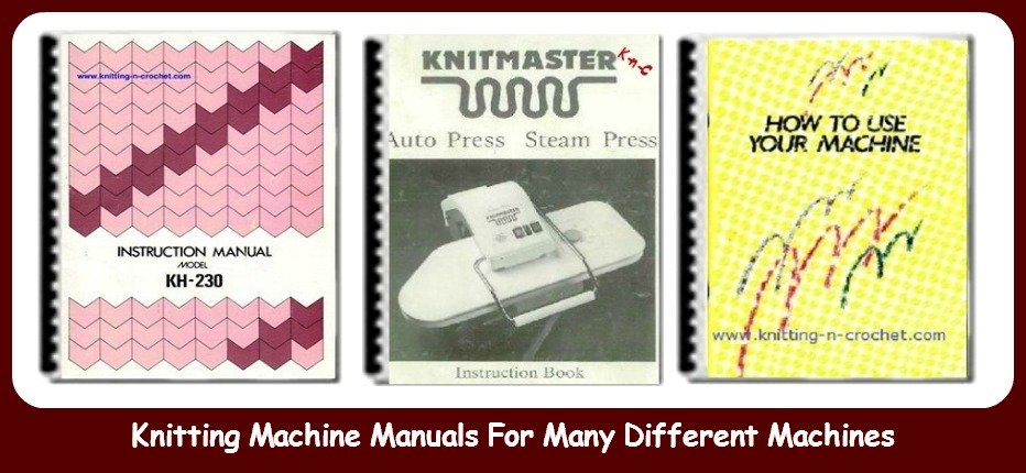 Knitting Machine Manuals For Many Different Machines