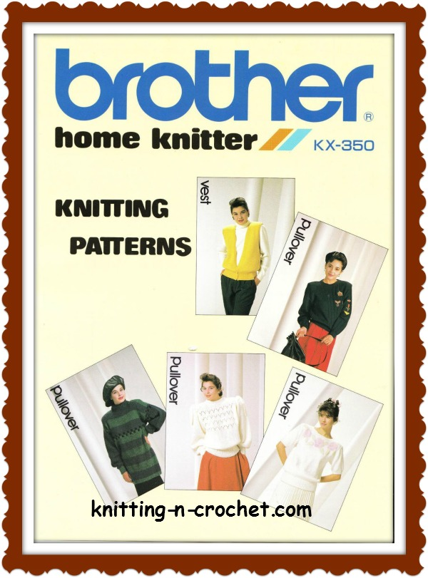 Patterns for the brother knitting machine kx 350 or any standard machine